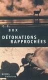 C-J Box - Détonations rapprochées.