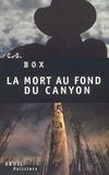 C-J Box - La mort au fond du canyon.
