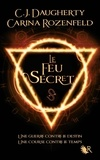 C. J. DAUGHERTY et Carina Rozenfeld - Le feu secret Tome 1 : .