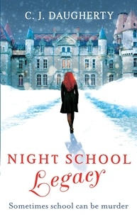 C. J. DAUGHERTY - Night School: Legacy - Number 2 in series.