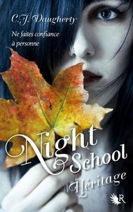 C-J Daugherty - Night School Tome 2 : Héritage.