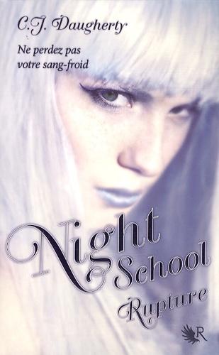 C-J Daugherty - Night School Tome 3 : Rupture.