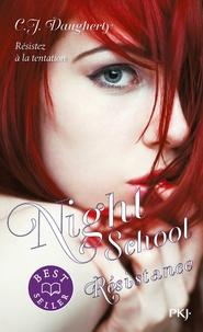 C-J Daugherty - Night School Tome 4 : Résistance.