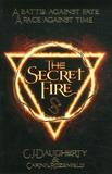 C-J Daugherty et Carina Rozenfeld - The Secret Fire.