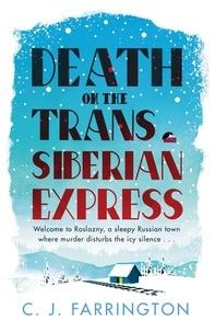 C J Farrington - Death on the Trans-Siberian Express.