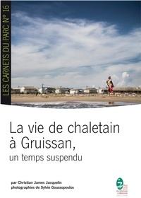 C j. Jacquelin - La vie de chaletain à Gruissan, un temps suspendu.