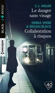 C.J. Miller et Debra Webb - Le danger sans visage - Collaboration à risques.