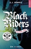C.j. Ronnie et Arthur de Saint vincent - NEW ROMANCE  : Black Riders - tome 1 Glitter girl.