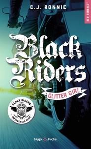 C. J. Ronnie - Black riders Tome 1 : Glitter girl.