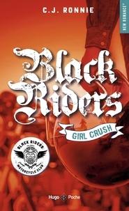 C. J. Ronnie - Black riders Tome 2 : Girl Crush.