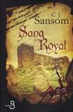 C-J Sansom - Sang royal.