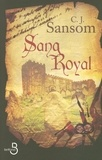 C-J Sansom - Sang royal.