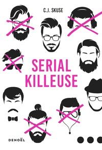 C-J Skuse - Serial killeuse.