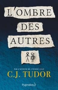 C-J Tudor - L'ombre des autres.