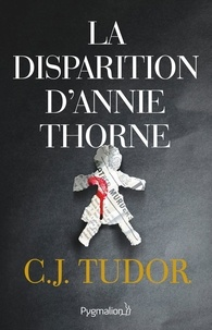 C.J. Tudor - La disparition d'Annie Thorne.