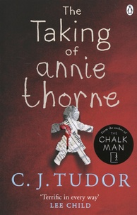 C.J. Tudor - The Taking of Annie Thorne.