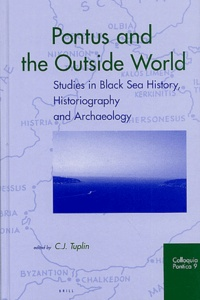 C-J Tuplin et  Collectif - Pontus and the Outside World - Studies in Black Sea History, Historiography and Archaeology.