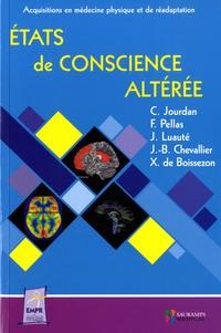 C Jourdan et Frédéric Pellas - Etats de conscience altérée - Actualités diagnostiques, pronostiques et thérapeutiques.