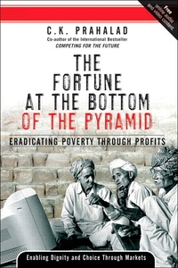 C-K Prahalad - The Fortune at the Bottom Of the Pyramid.