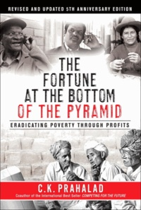 C. K. Prahalad - The Fortune at The Bootom of The Pyramid.