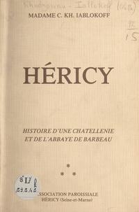 C. KH. Iablokoff et René Taroux - Héricy - Histoire d'une châtellenie et de l'abbaye de Barbeau.