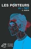 C. Kueva - Les porteurs Tome 1 : Matt.