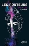 C. Kueva - Les porteurs Tome 3 : Lou.