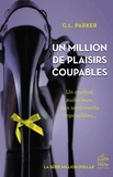 C-L Parker - Million dollar Tome 2 : Un million de plaisirs coupables.