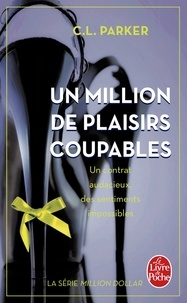 C-L Parker - Million dollar Tome 2 : Un million de plaisirs coupables.