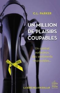 C.L. Parker - Un million de plaisirs coupables.