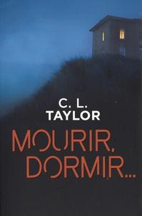 C-L Taylor - Mourir, dormir....