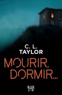 C.L Taylor - Mourir, dormir.