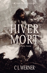 C-L Werner - La peste noire Tome 1 : Hiver mort.