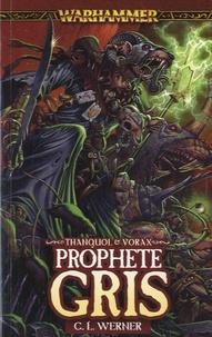 C. L. Werner - Prophète gris - Un roman de Thanquol & Vorax.