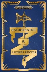 C-L Werner et Josh Reynolds - Sacrosaint et autres récits.