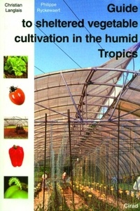 Guide to sheltered vegetable cultivation in humid Tropics.pdf