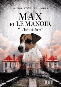 C. Le Routier et N. Brillet - Max et le manoir - L'héritère.