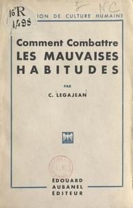 C. Legajean - Méthode pour combattre les mauvaises habitudes.