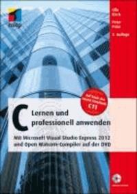 C - Lernen und professionell anwenden - Mit Microsoft Visual Studio Express 2012 und Open Watcom-Compiler auf der DVD.