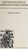 C Levy - Une Multinationale contre ses travailleurs - La Montedison sur la ligne bleue des Vosges, 1977-1982.