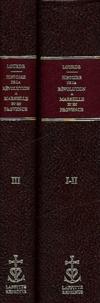 C Lourde - Histoire de la révolution à Marseille et en Provence 2 volumes - Depuis 1789 jusqu'au Consulat.