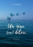 C. M. Broche - Un rêve (en) bleu.