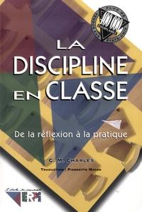 C-M Charles - La discipline en classe - De la réflexion à la pratique.