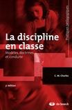 C-M Charles - La discipline en classe - Modèles, doctrines et conduite.