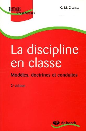 C-M Charles - La discipline en classe - Modèles, doctrines et conduites.