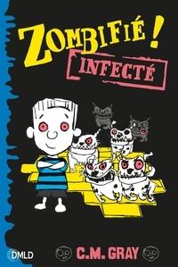 C-M Gray - Zombifié Tome 2 : Infecté.