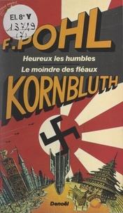 C. M. Kornbluth et Frederik Pohl - Heureux les humbles - Suivi de Le moindre des fléaux.