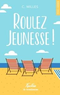 C Milles - FEEL GOOD  : Roulez jeunesse !.