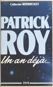 C Monbreault - Patrick Roy, un an déjà.
