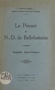 C. Musy - Le prieuré de N.-D. de Bellefontaine - Notice sommaire.